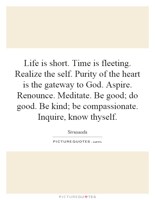 Life Is Short Time Is Fleeting Realize The Self Purity Of The