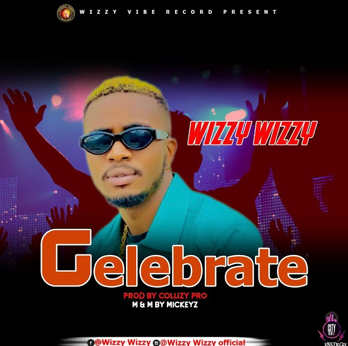 [Music] Wizzy Wizzy — Celebrate (Prod. Collizy Pro)