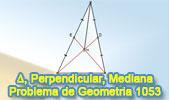 Problema de Geometría 1053 (English ESL): Triangulo, Medianas, Perpendiculares, Congruencia.