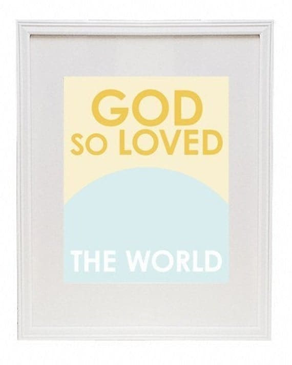 God So Loved The World 8 x 10 Modern Print