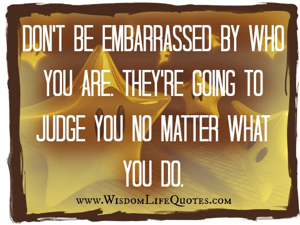 People Will Always Judge You Wisdom Life Quotes