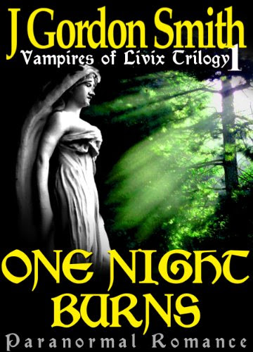 One Night Burns (The Vampires of Livix, #1) by J Gordon Smith