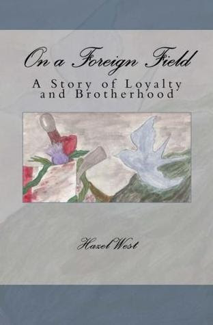 On a Foreign Field: A Story of Loyalty and Brotherhood