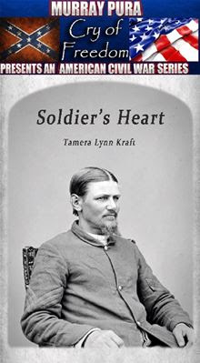 Murray Pura's American Civil War Series - Cry of Freedom - Volume 13 - Soldier's Heart By: Murray Pura,Tamera Lynn Kraft