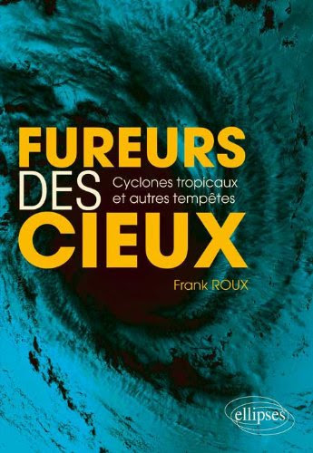 Fureurs des Cieux Cyclones Tropicaux & Autres Tempêtes