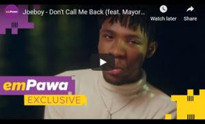 Download mp3 and mp4:- Joeboy Ft Mayorkun – Don't Call Me Back