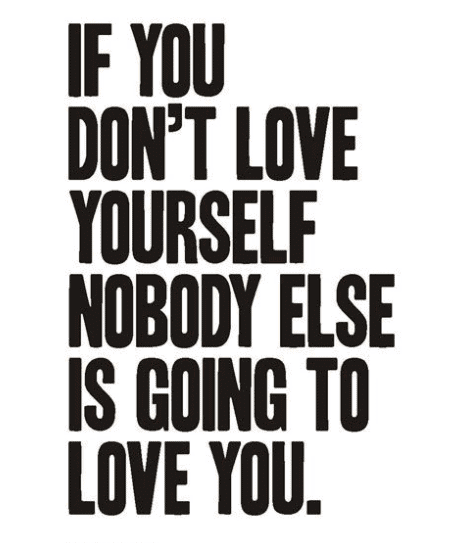 Top 100 Love Yourself Self Esteem Self Worth And Self Love Quotes