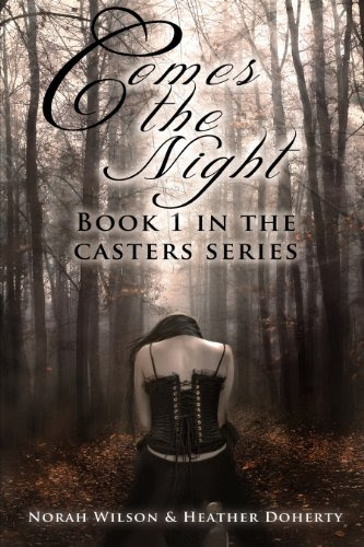 Comes the Night (Casters) by Norah Wilson