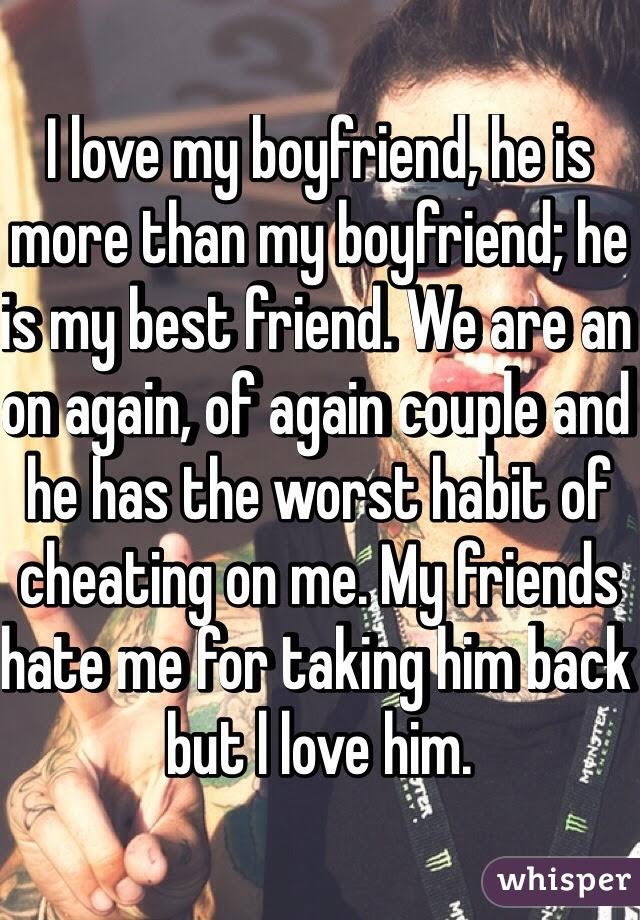 I Love My Boyfriend He Is More Than My Boyfriend He Is My Best