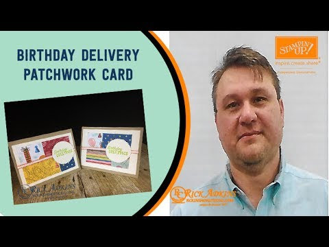 Quick & Easy Birthday Delivery Patchwork Card