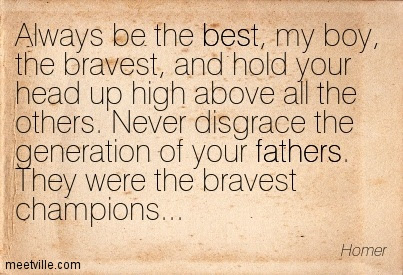 Always Be The Best My Boy The Bravest And Hold Your Head Up High