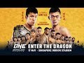 ONE Championship: Enter the Dragon (Live Streaming) - May 17, 2019
