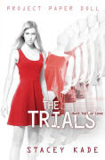 Title: Project Paper Doll The Trials, Author: Stacey Kade