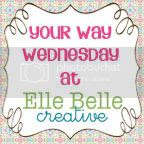 Link up your latest project every Wednesday on the Elle Belle Creative Your Way Wednesday link party!