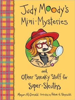 Judy Moody's Mini-Mysteries and Other Sneaky Stuff for Super-Sleuths