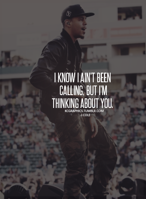 Love Quote Life Music Rap Quotes I Miss You J Cole Love Quotes J