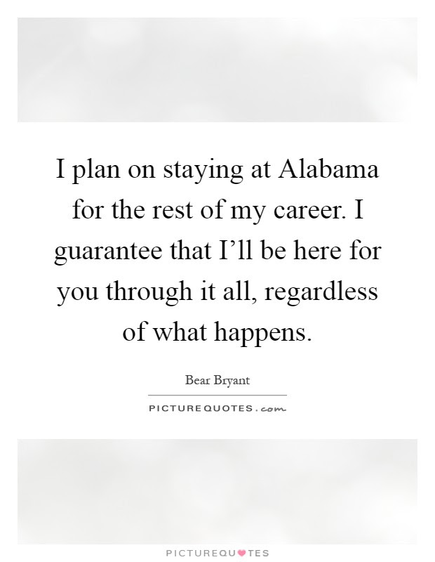 I Plan On Staying At Alabama For The Rest Of My Career I