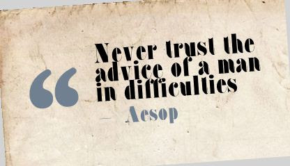 Never Trust The Advice Of A Man In Difficulties Quotespicturescom