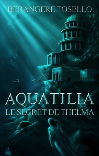 Couverture Aquatilia, tome 1 : Le secret de Thelma