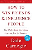 How To Win Friends and Influence People [Kindle Edition]