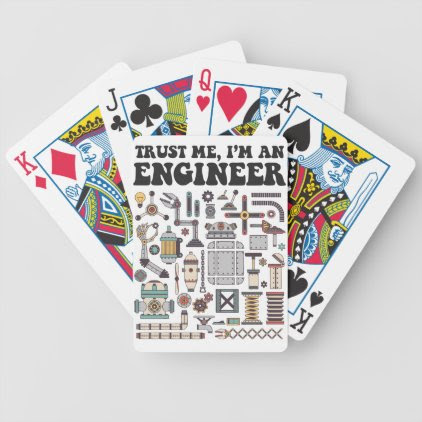 Trust me, I'm an engineer Bicycle Playing Cards