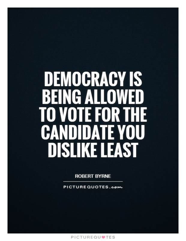 Democracy is being allowed to vote for the candidate you