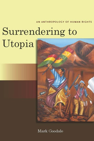 Surrendering To Utopia An Anthropology Of Human Rights Stanford Studies In Human Rights