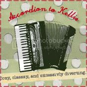 Accordion to Kellie