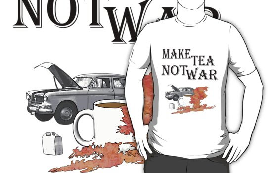 make tea not war by ian byford art redbubble