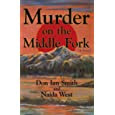 Murder on the Middle Fork