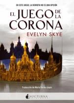 El juego de la corona (El juego de la corona I) Evelyn Skye