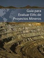 Guía para Evaluar Estudios de Impacto Ambiental de Proyectos Mineros