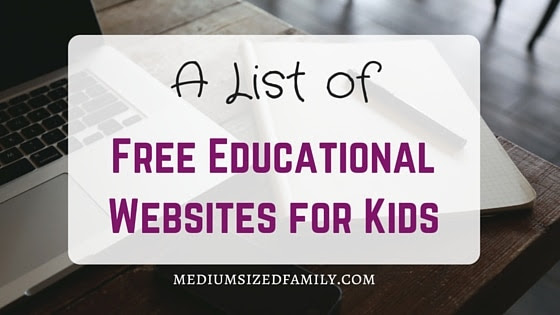 A List of Free Educational Websites for Kids