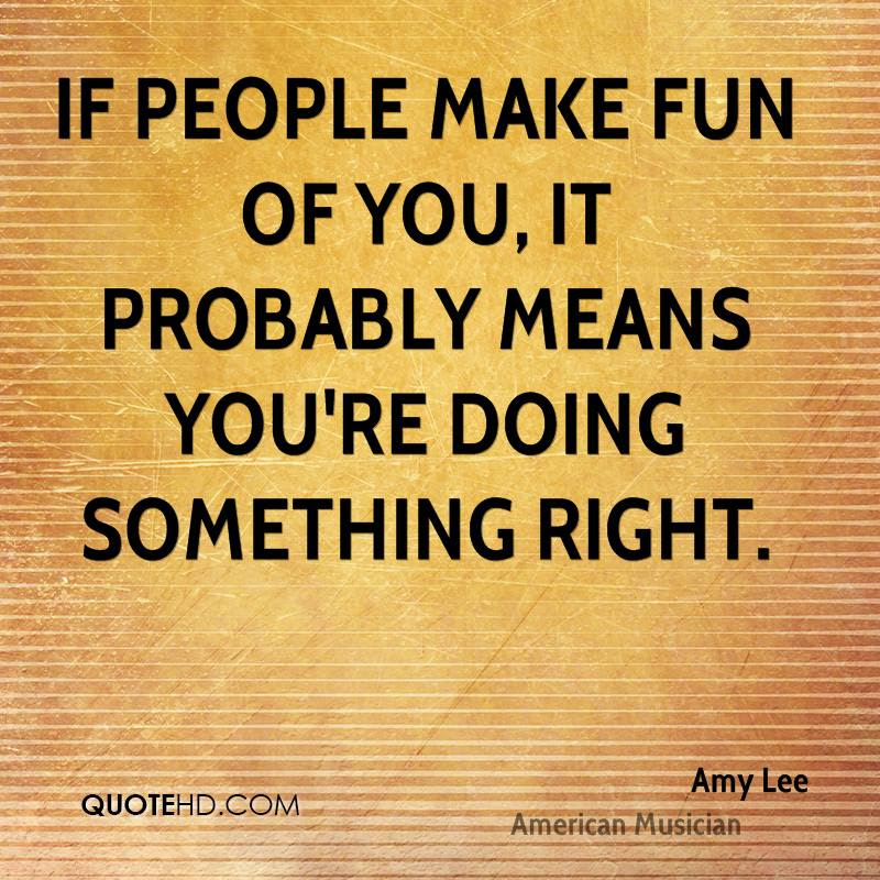 Quotes About Making Fun 163 Quotes