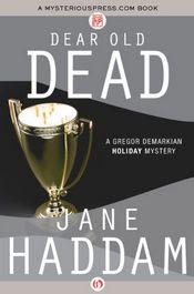 Dear Old Dead by Jane Haddam