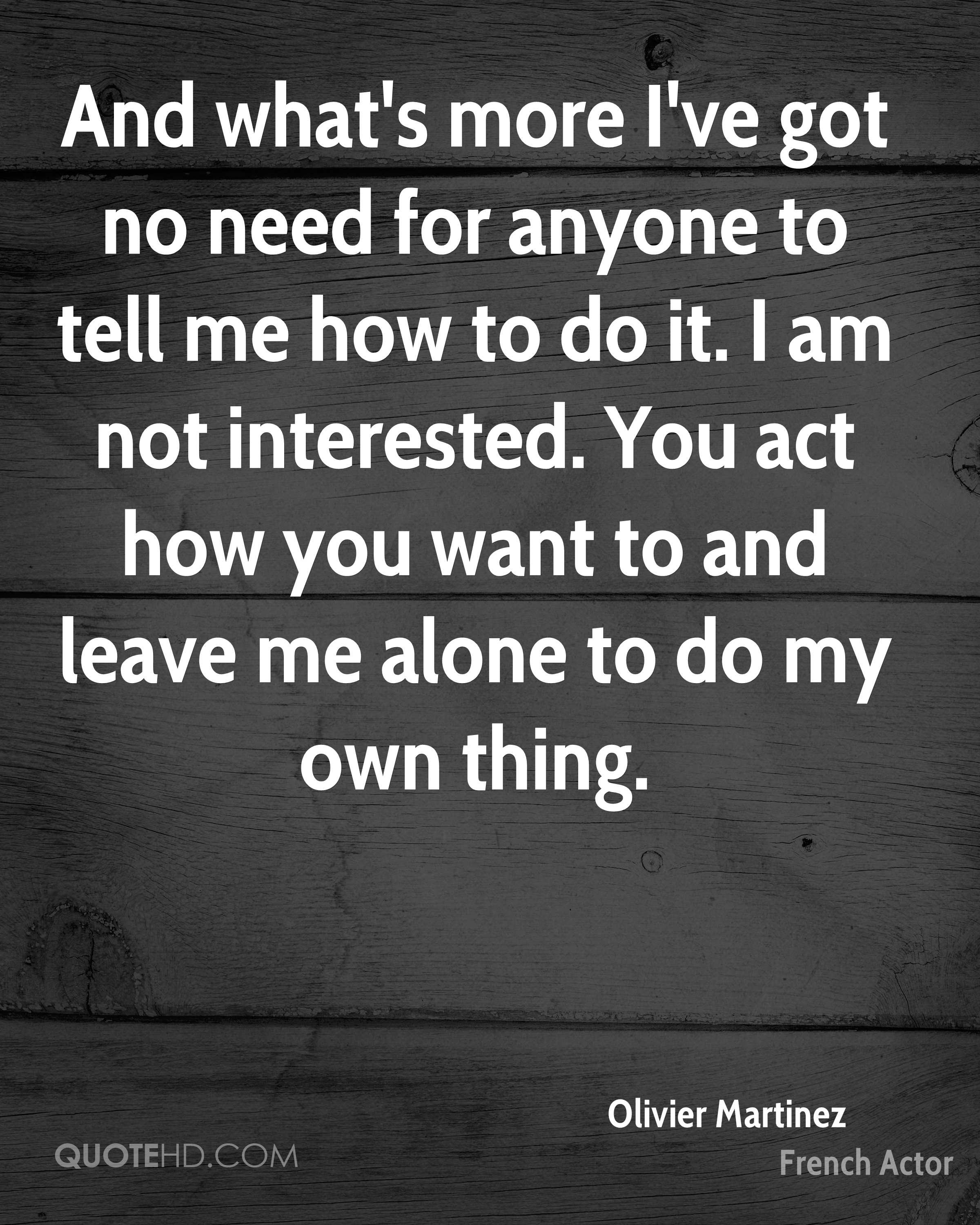 Quotes About Not Needing Anyone I Dont Need Anyone Quotes