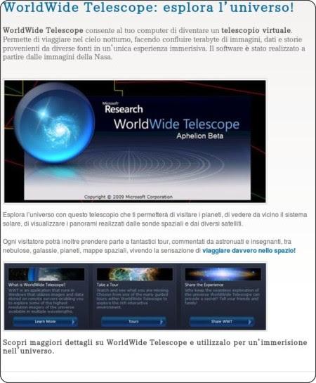 http://www.apprendereinrete.it/Risorse_online_per_la_scuola/WorldWide_Telescope/WorldWide_Telescope_Esplora_LUniverso.kl