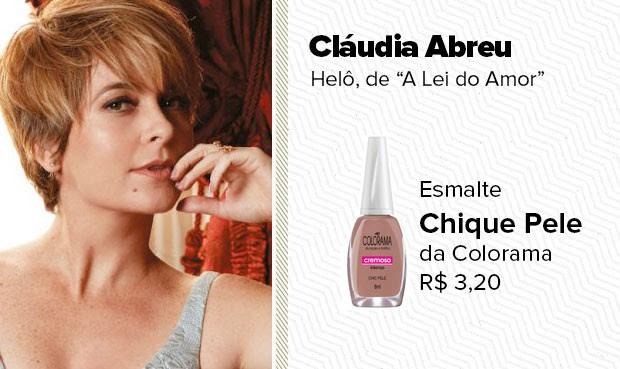 O esmalte nude, usado pela personagem Helô (Cláudia Abreu), é o Chique Pele da Colorama (Foto: Sandy Bahia/EGO)
