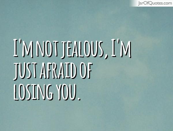 Quotes About Afraid Of Losing You 51 Quotes