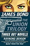 James Bond: The Union Trilogy: Three 007 Novels: High Time to Kill, Doubleshot, Never Dream of Dying, by Raymond Benson