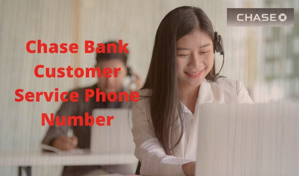 Chase Bank Customer Service Phone Number | Chase Bank Number