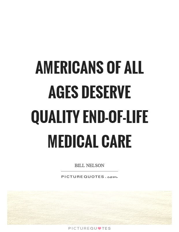 Americans Of All Ages Deserve Quality End Of Life Medical Care
