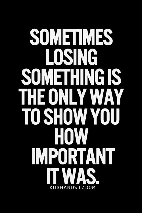 Quotes About Losing Importance 40 Quotes