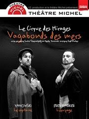 Le Cirque des Mirages dans Vagabonds des mers Théâtre Michel Affiche