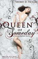 Queen of Someday by Sherry Ficklin: Book Cover