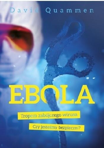 Okładka książki Ebola. Tropem zabójczego wirusa