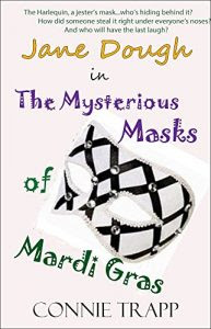 The Mysterious Masks of Mardi Gras by Connie Trapp