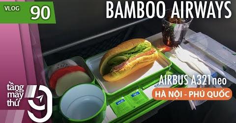 [M9] #90: Bay Phú Quốc với Bamboo Airways - Tắm trong phòng chờ | Yêu Máy Bay
