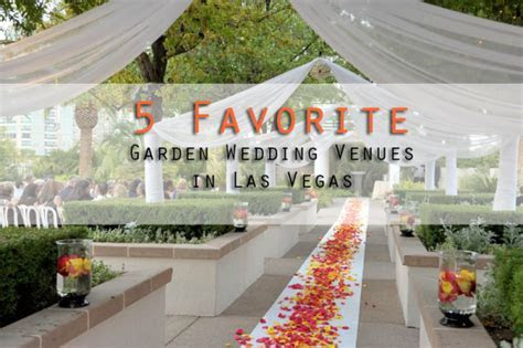 5 Favorites: Garden Wedding Venues in Las Vegas » Little