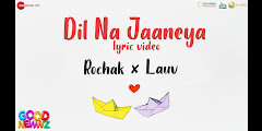 DIL NA JAANEYA LYRICS - Good Newwz